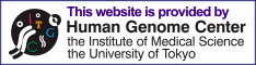This website is provided by Human Genome Center, The Institute of  Medical Science, The University of Tokyo
